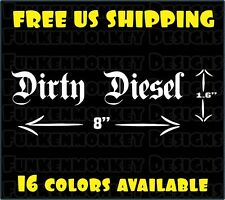 Dirty Diesel Decal Sticker VW Euro JDM Dodge Ford Truck Car Auto Pickup Laptop