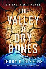 The Valley of Dry Bones: A Novel (End Times) by Jerry B. Jenkins