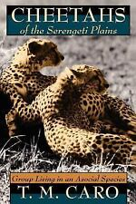 Cheetahs of the Serengeti Plains: Group Living in an Asocial Species (Wildlife