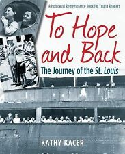 To Hope and Back: The Journey of the St. Louis (The Holocaust Remembra-ExLibrary