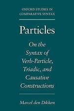 Particles: On the Syntax of Verb-Particle, Triadic, and Causative Constructions