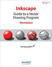 NEW Inkscape: Guide to a Vector Drawing Program (3rd Edition)
