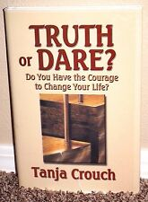 TRUTH OR DARE? DO YOU HAVE THE COURAGE TO CHANGE YOUR LIFE? by Crouch LDS MORMON