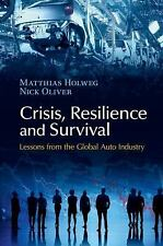 Crisis, Resilience and Survival : Lessons from the Global Auto Industy by...