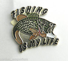 FISHING IS MY LIFE BASS FISH  LAPEL PIN BADGE 1 INCH