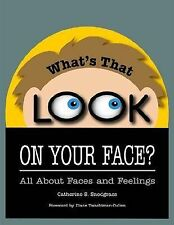 What's That Look on Your Face?: All About Faces and Feelings by Catherine...