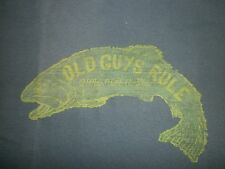 "OLD GUYS RULE 100% SPUN COTTON FRONT PRINTED LOGO ""MAN WITH A-LURE"" FISH TROUT L"