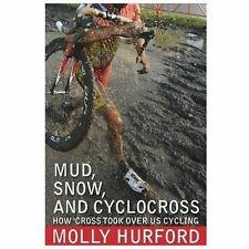 Mud, Snow, Cyclocross by Molly Hurford (2012, Paperback)
