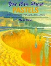 You Can Paint Pastels by Blake, Marie