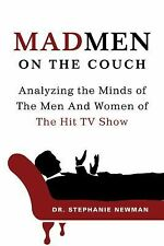 Mad Men on the Couch: Analyzing the Minds of the Men and Women of the Hit TV Sho
