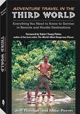 Adventure Travel in the Third World: Everything You Need To Know *NEW*