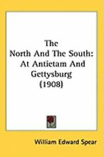 NEW - The North And The South: At Antietam And Gettysburg (1908)