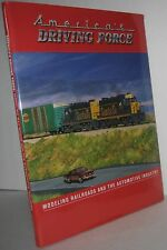 America's Driving Force : Modeling Railroads and the Automotive Industry... book