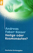 HEILIGE ODER KOSMONAUTEN ? Andreas Faber-Kaiser ( wie Erich von Däniken ) BUCH