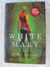 The White Mary by Kira Salak (2008, Hardcover) 1st Edition
