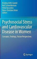 Psychosocial Stress and Cardiovascular Disease in Women: Concepts, Findings, Fut