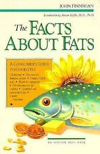 The Facts about Fats : A Consumer's Guide to Good Oils by John Finnegan (1995, P