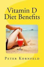 Vitamin d Diet Benefits : Sunshine, Best Foods, and Disease Prevention by...