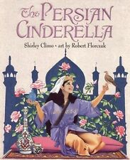 The Persian Cinderella by Shirley Climo (1999, Hardcover)