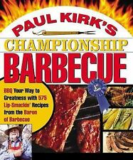 Paul Kirk's Championship Barbecue: Barbecue Your Way to Greatness With 575 Lip-