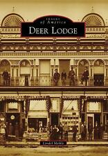 Images of America: Deer Lodge by Lyndel Meikle (2009, Paperback)