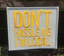 Tactical Outfitters - Don't Hassle Me I'm Local Morale Patch - What about Bob?