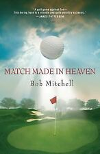 Match Made in Heaven by Bob Mitchell (2007, Paperback) HH204