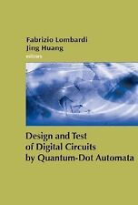 Design and Test of Digital Circuits by Quantum-Dot Cellular Automata (2007,...