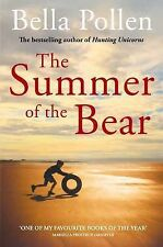 The Summer of the Bear by Bella Pollen (Paperback, 2011)