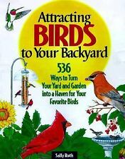 Attracting Birds to Your Backyard: 536 Ways To Turn Your Yard and Gard-ExLibrary