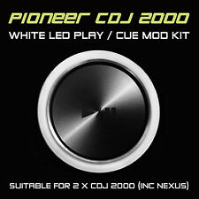PIONEER CDJ 2000 / NEXUS WHITE PLAY or CUE LED MOD KIT (FOR 2 x CDJS) DJM DDJ