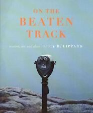 On the Beaten Track: Tourism, Art, and Place, Lippard, Lucy R., Acceptable Book