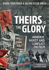 THEIRS IS THE GLORY. ARNHEM, HURST AND CONFLICT ON FILM