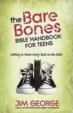 The Bare Bones Bible® Handbook for Teens: Getting to Know Every Book in the Bib