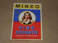 PUBBLICITA' ETICHETTA ORIGINALE ANNI '60-MINEO -VINO CHINATO-IMPERDIBILE