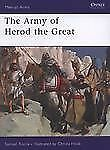 The Army of Herod the Great 443 by Samuel Rocca Osprey Reference Book
