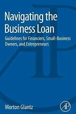 Navigating the Business Loan : Guidelines for Financiers, Small-Business...