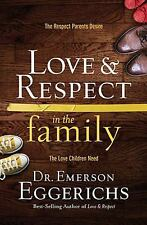 Love and   Respect in the Family: The Respect Parents Desire; The Love Children
