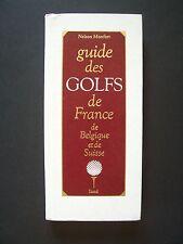Guides des GOLFS (France,Belgique,Suisse) / N.Monfort / éd.Sand -1990 (dédicacé)