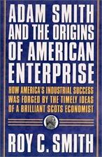 Adam Smith and the Origins of American Enterprise: How America's Indus-ExLibrary