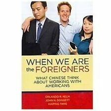 When we are the foreigners: What Chinese think about working with Americans, , T