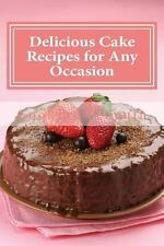 Delicious Cake Recipes for Any Occasion : 30 Easy Homemade Cake Recipes by...