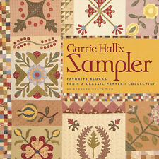 CARRIE HALL'S SAMPLER Favorite Quilt Blocks Classic Applique Patterns NEW BOOK