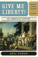 Give Me Liberty! An American History Foner 2013, 4th ed Vol 1, Voices of Freedom