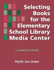 Selecting Books for the Elementary School Library Media Center: A Comp-ExLibrary