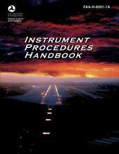 Instrument Procedures Handbook: FAA-H-8261-1A (FAA Handbooks series)