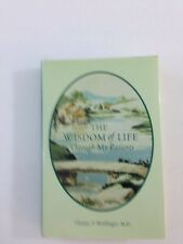 The Wisdom of Life Through My Patients - Thomas Waldinger (1999, Hardcover, 1st)