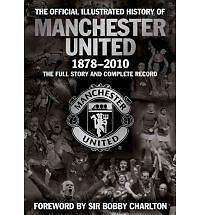 ILLUSTRATED HISTORY OF MANCHESTER UNITED 1878-2010 _ SHOP SOILED __ FREEPOST UK