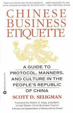 Chinese Business Etiquette : A Guide to Protocol, Manners, and Culture in the...