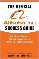 The Official Alibaba.com Success Guide: Insider Tips and Strategies for Sourcin